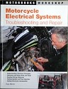 Motorcycle Electrical Systems Troubleshooting and Repair Book