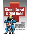 Blood, Sweat and 2nd Gear - More Medicine For Motorcyclists