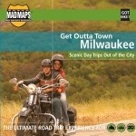 Get Outta Town - WI, Milwaukee Map
